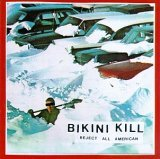 Bikini Kill  - Reject All American