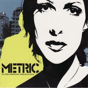 Metric - Old World Underground, Where Are You Now?